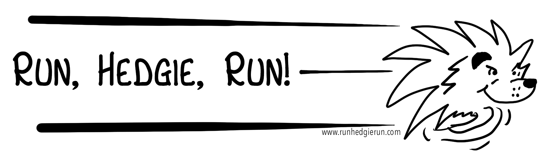 Run, Hedgie, Run!